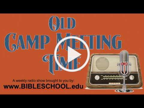 2021-13 - Old Camp Meeting Time