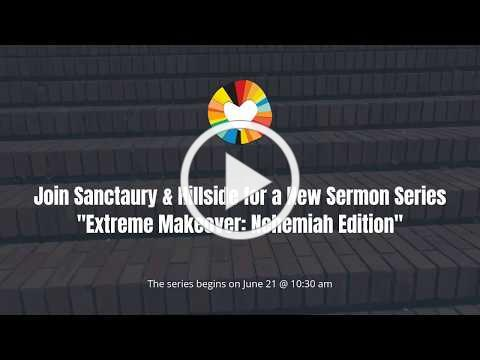 Extreme Makeover: Nehemiah Edition - New Worship Series Coming to Sanctuary Online June 21