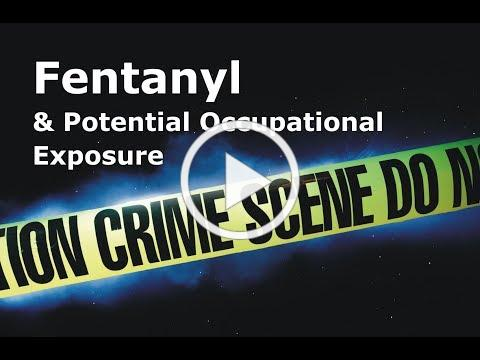 Fentanyl & Potential Occupational Exposure