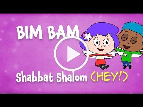 Shabbat Shalom - HEY! (The Bim Bam song)