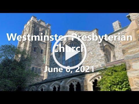 June 6, 2021 Westminster Presbyterian Church service