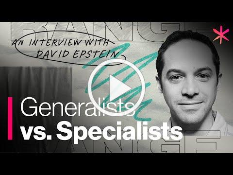 Generalist vs. Specialist: Which Is Better?