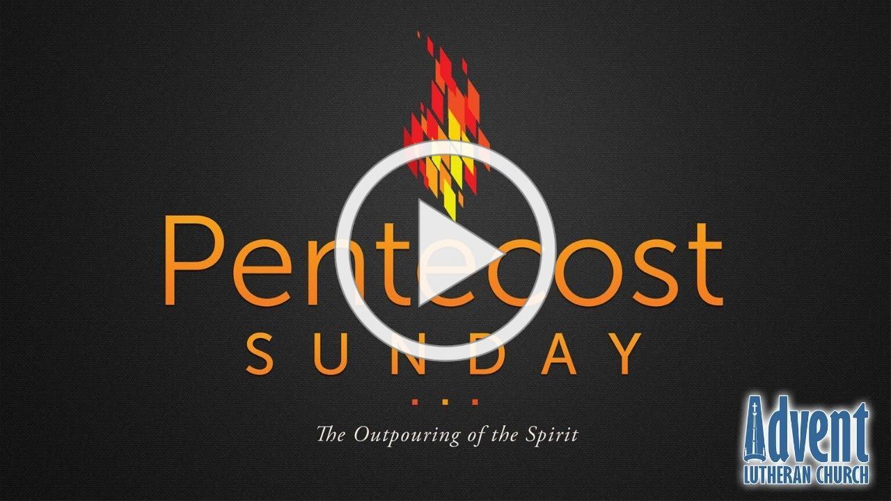 Sunday, May 31 Day of Pentecost