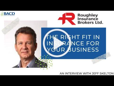 BACD Interview with Jeff Skelton - Roughley Insurance Brokers Ltd.