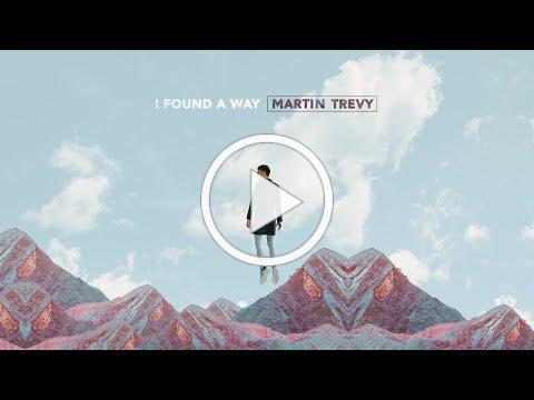 Martin Trevy & Sebastien - I Found a Way (Official Video)