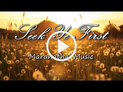 Seek Ye First - Maranatha! Music [with lyrics]