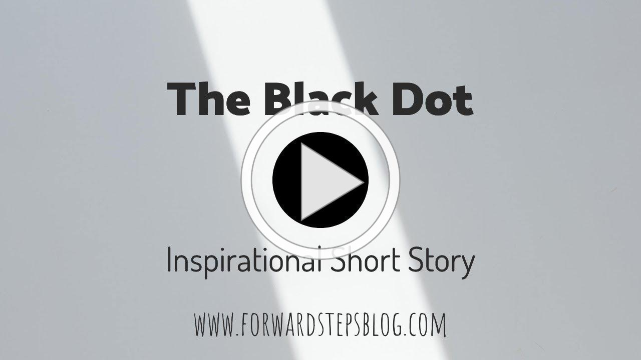 The Black Dot Inspirational Short Story