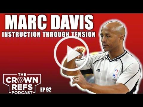 Marc Davis | Instruction through Tension | The Crown Refs Podcast 92