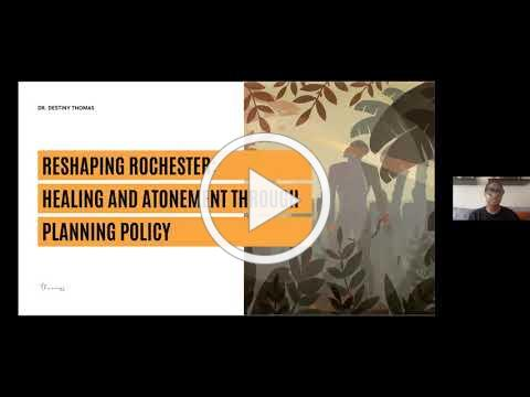 Dr. Destiny Thomas, Reshaping Rochester Lecture Series (Live Webinar, 5/26/21)