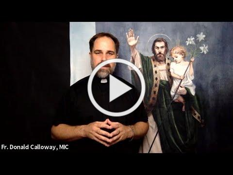 The Truth About St. Joseph and Spiritual Warfare (Fr. Donald Calloway, MIC)