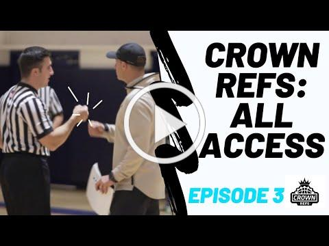 Crown Refs All-Access | Episode 3