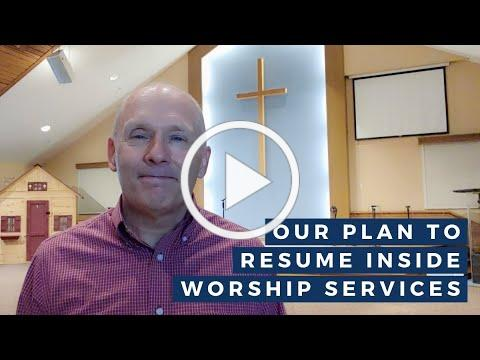 Our plan to resume inside worship services