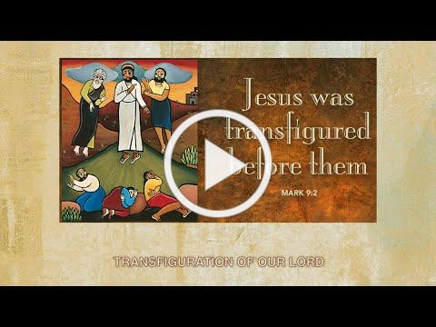 Transfiguration- Feb 14