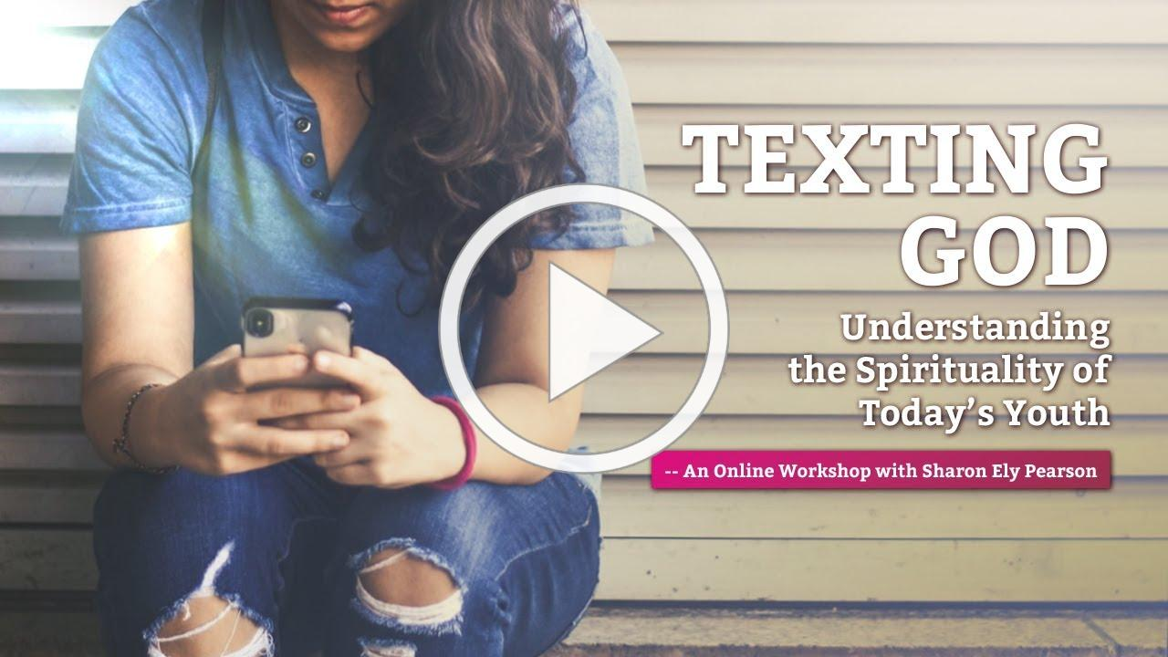 A Better Together Webinar: Texting God - The Spirituality of Youth