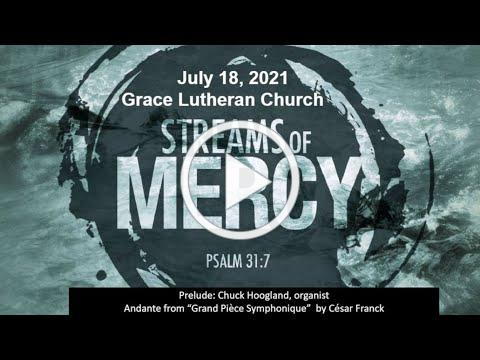 July 18th, 2021 Worship Service