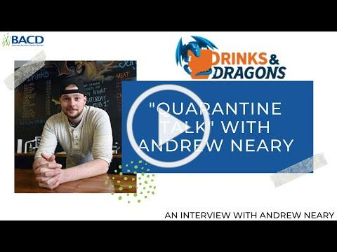 Quarantine Talk with Andrew Neary of Drinks & Dragons