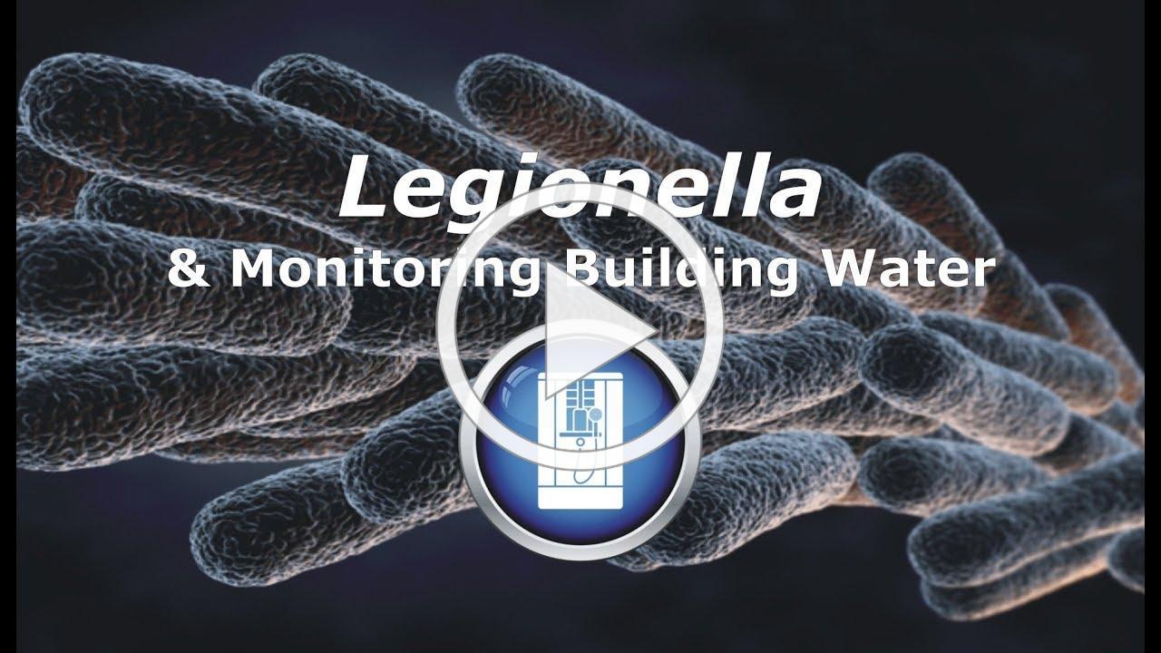 Legionella & Monitoring Building Water