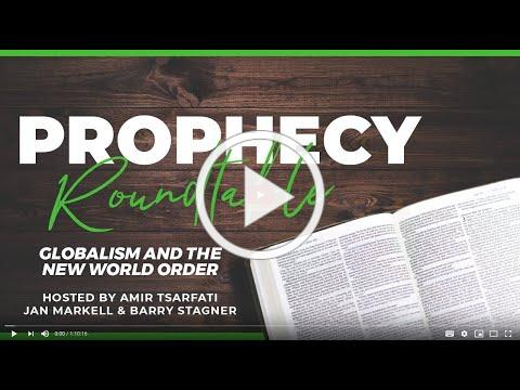 Prophecy Roundtable 4 - Globalism and the New World Order
