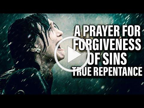 A Life Changing Prayer For Forgiveness Of Sins and Repentance