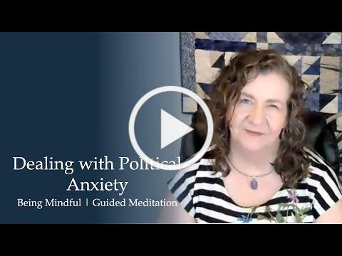 How to Handle Anxiety over Politics | Guided Meditation/Teaching