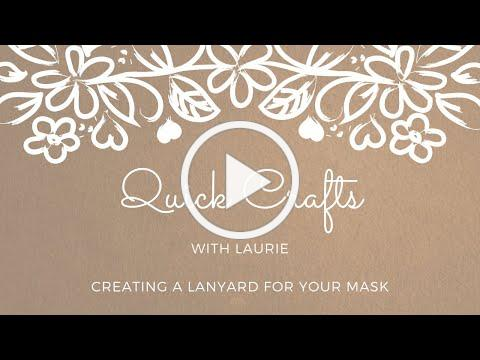 Quick Crafts: Creating a Lanyard for Your Mask