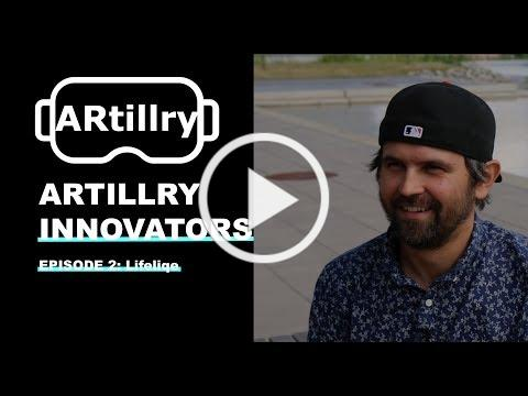 ARtillry Innovators, Episode 2: Lifeliqe