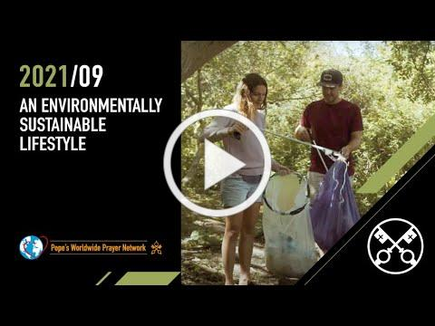 An Environmentally Sustainable Lifestyle - The Pope Video 9 - September 2021