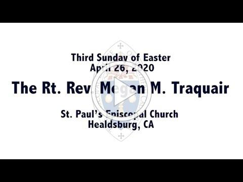4/24/2020 - A Sermon for the Third Sunday of Easter from Bishop Megan Traquair
