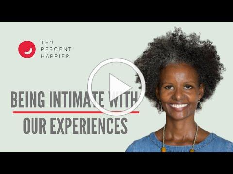 Being Intimate with Our Experience - Sebene Selassie