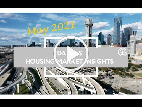 Dallas Housing Market Insights for May 2021