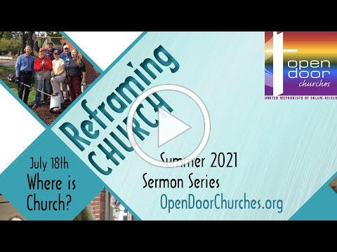Sunday Worship Service for Open Door Churches of Salem and Keizer (UMC) - July 18, 2021