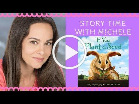 """🐰 Story Time With Michele! """"If You Plant a Seed"""" 🐰 Story time for kids (read aloud)"""