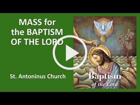 THE BAPTISM OF THE LORD MASS- St Antoninus Church, JAN 10, 2021@10am Fr Joseph Meagher