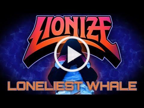 Lionize - Loneliest Whale [Official Video]