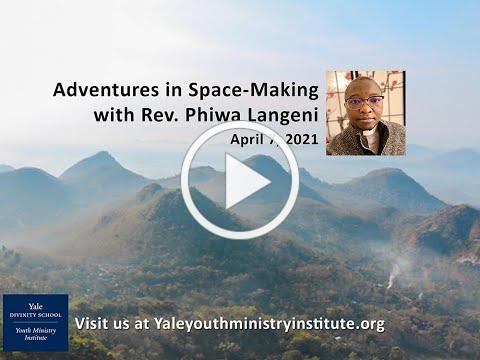 Adventures in Space-Making with the Rev. Phiwa Langeni