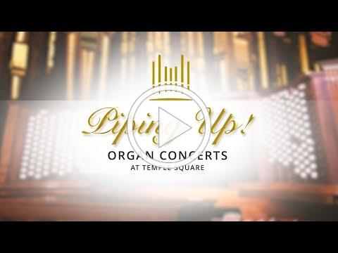 Piping Up! Organ Concert at Temple Square | August 25, 2021