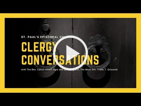 Clergy Conversations: The Most Rev. Frank Griswold