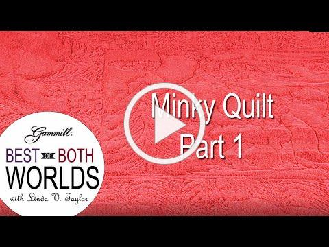 Best of Both Worlds: Minky Quilt Part 1