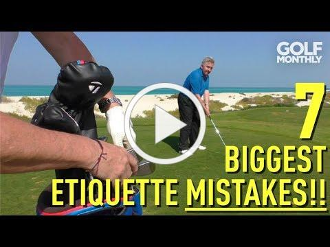 7 Biggest Etiquette Mistakes!! Golf Monthly