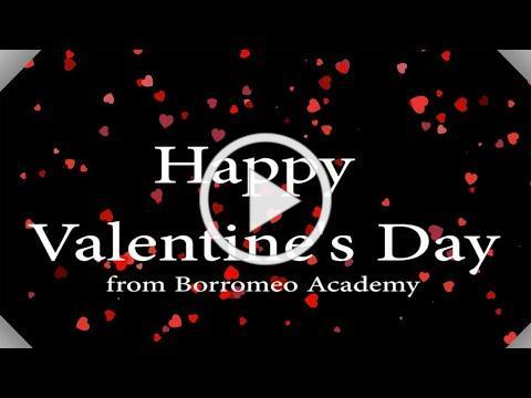 Happy Valentines Day From Borromeo Academy