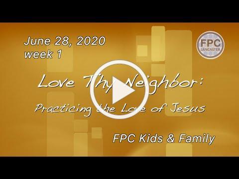 Love Thy Neighbor: Practicing the Love of Jesus - week 1