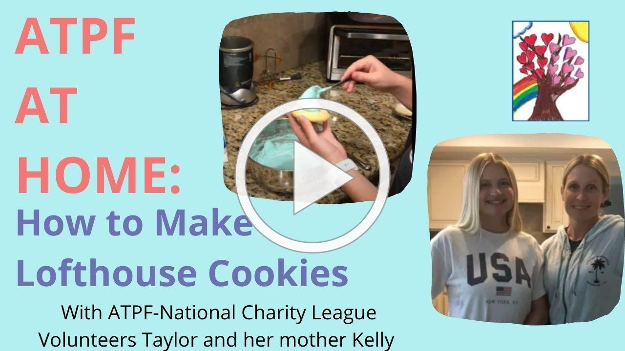How to Make Lofthouse Cookies with ATPF Volunteers from National Charity League Taylor & Kelly