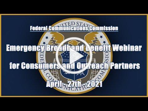 Emergency Broadband Benefit Webinar for Consumers and Outreach Partners