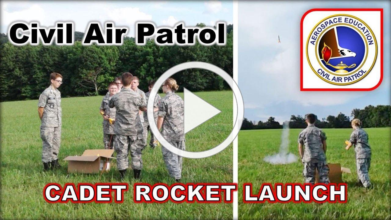 Civil Air Patrol CADET ROCKET LAUNCH