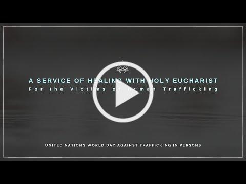 Special Healing Service for Victims of Human Trafficking