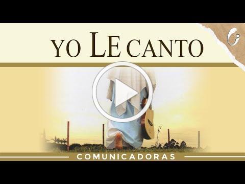 yo LE canto - Comunicadoras Eucarísticas (Video Oficial)