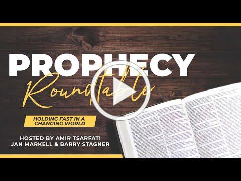 Prophecy Roundtable - Holding Fast in a Changing World