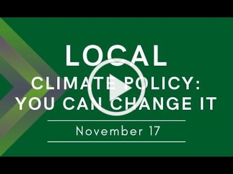 Winter Workshop Series - Local Climate Policy: You Can Change It