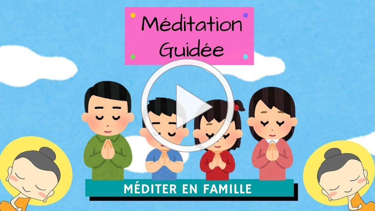 Méditation en Famille ① 👦 👧 👱 👸 👩 👴 👵
