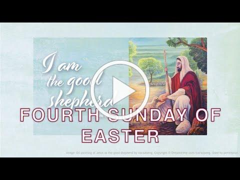 Fourth Sunday of Easter - April 25th